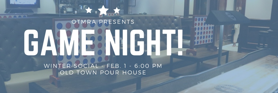 Game Night Winter Social with OTMRA and Old Town Pour House!